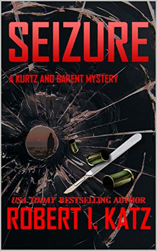 Book: Seizure - A Kurtz and Barent Mystery (Kurtz and Barent Mysteries Book 3) by Robert I. Katz