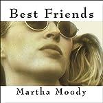 Best Friends: A Novel   Martha Moody