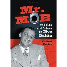 Mr. Mob: The Life and Crimes of Moe Dalitz