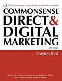 img - for Commonsense Direct & Digital Marketing by Drayton Bird (2007-07-01) book / textbook / text book