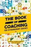 #8: The Book Of Coaching: For Extraordinary Coaches