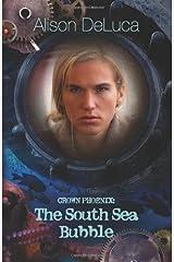 Crown Phoenix: The South Sea Bubble (Volume 4) by DeLuca, Alison (2013) Paperback Paperback