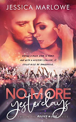 No More Yesterdays: A Rockstar Romance (Rocked in Love Book 2)