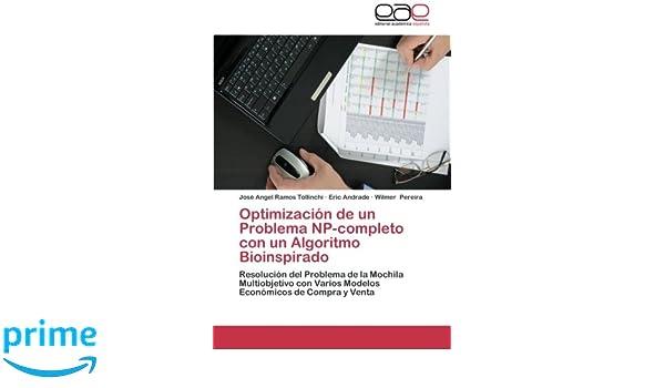 Optimización de un Problema NP-completo con un Algoritmo Bioinspirado: Resolución del Problema de la Mochila Multiobjetivo con Varios Modelos Económicos de ...