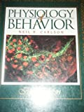 Physiology of Behavior : Examination Copy, Carlson, Neil R., 0205154379