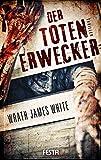 Der Totenerwecker - Brutaler Thriller (Horror Taschenbuch)