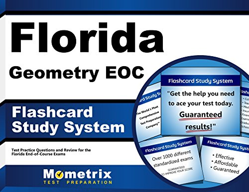 Florida Geometry EOC Flashcard Study System: Florida EOC Test Practice Questions & Exam Review for the Florida End-of-Course Exams (Cards)