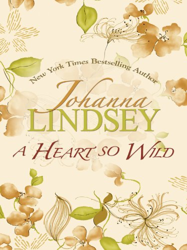 A Heart So Wild (Thorndike Press Large Print Famous Authors - Lindsey Print
