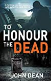 TO HONOUR THE DEAD: a thrilling murder mystery with detective Jack Harris (Detective Chief Inspector Jack Harris)