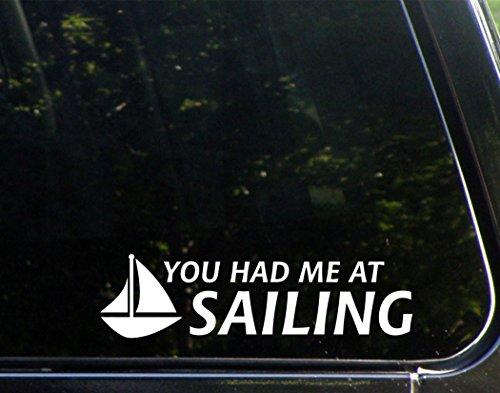 You Had Me At Sailing - 9