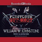 Flintlock: Gut-Shot   William W. Johnstone, J. A. Johnstone