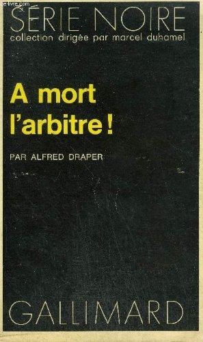 Amazon.fr - A mort l'arbitre! - Draper, Alfred, Fitzgerald, Rosine - Livres