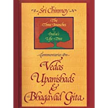 Commentaries on the Vedas, the Upanishads and the Bhagavad Gita