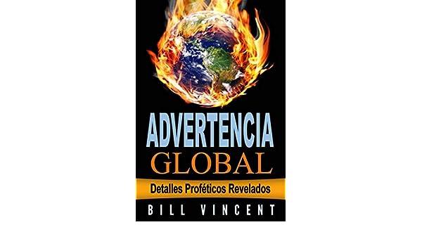 Advertencia Global: Detalles Proféticos Revelados eBook: Vincent, Bill, Dongo Palacios, Carla: Amazon.es: Tienda Kindle