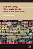 Media in China, China in the Media : Processes, Strategies, Images, Identities, , 8323336210