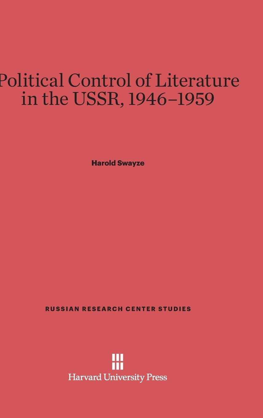 Download Political Control of Literature in the USSR, 1946-1959 (Russian Research Center Studies) ebook