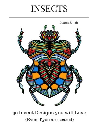 Download Insects: 30 Insect Designs you will Love (Even if you are scared) PDF