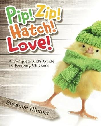 Pip! Zip! Hatch! Love!