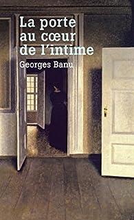 La porte, au coeur de l'intime par Georges Banu