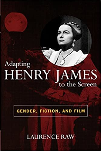 Pdf-Elektronikbücher kostenloser Download Adapting Henry James to the Screen: Gender, Fiction, and Film 0810857073 by Laurence Raw PDF