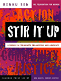 Stir It Up: Lessons in Community Organizing and Advocacy (Kim Klein's Fundraising Series)