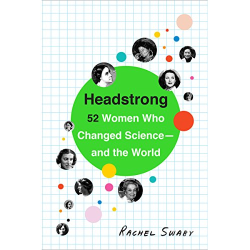 Headstrong: 52 Women Who Changed Science-and the World by Random House Audio