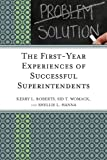 img - for The First-Year Experiences of Successful Superintendents book / textbook / text book