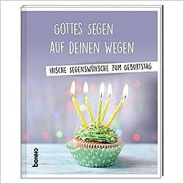 Gottes Segen Auf Deinen Wegen Irische Segenswünsche Zum Geburtstag