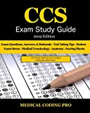 CCS Exam Study Guide - 2019 Edition: 105 Certified Coding Specialist Practice Exam Questions, Answers, & Rationale, Tips To Pass The Exam, Medical ... To Reducing Exam Stress, and Scoring Sheets
