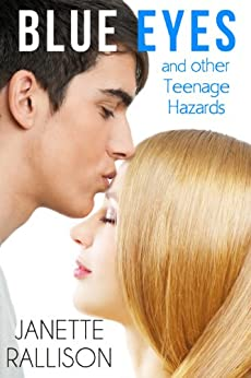 Blue Eyes and Other Teenage Hazards by [Rallison, Janette]