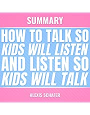 Summary: How to Talk so Kids Will Listen and Listen so Kids Will Talk