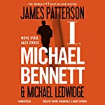 I, Michael Bennett: Michael Bennett, Book 5 | James Patterson,Michael Ledwidge
