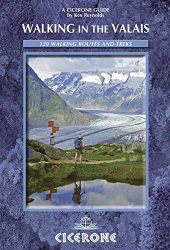 book cover - Walking in the Valais: 120 Walks and Treks (Cicerone Guides) - Kev Reynolds
