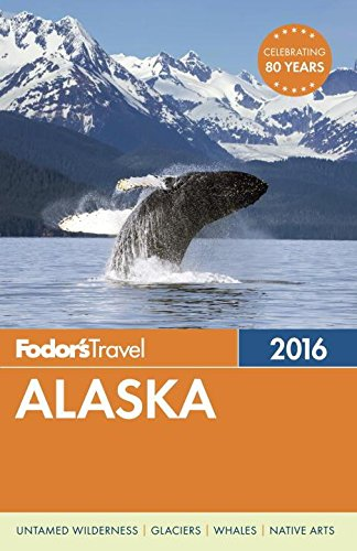 Fodor's Alaska (Full-color Travel Guide)