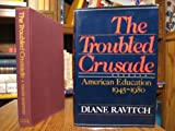 The Troubled Crusade, Diane Ravitch, 0465087566