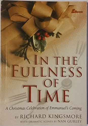 In the Fullness of Time: A Christmas Celebration of Emmanuel's Coming pdf