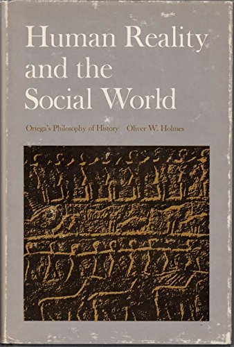 Human Reality and the Social World: Ortega's Philosophy of History