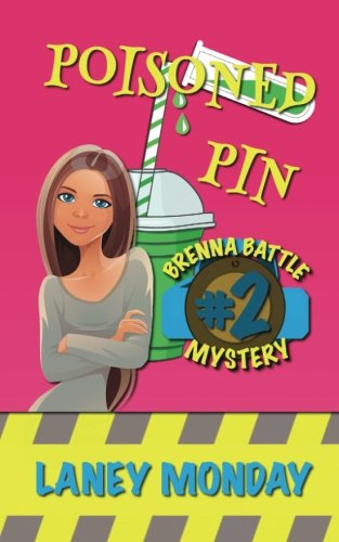 Download Poisoned Pin: A Cozy Mystery (Brenna Battle Mysteries) (Volume 2) pdf epub
