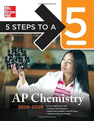 5 Steps to a 5 AP Chemistry, 2008-2009 Edition (5 Steps to a 5 on the Advanced Placement Examinations Series)
