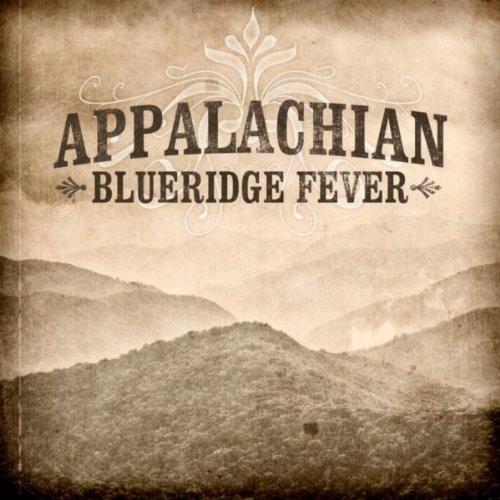 Appalachian Blueridge Fever