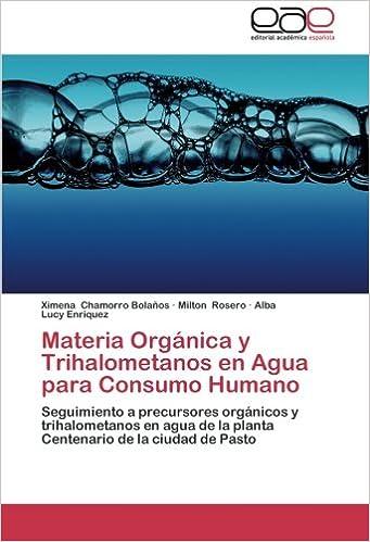 Materia Orgánica y Trihalometanos en Agua para Consumo Humano: Seguimiento a precursores orgánicos y trihalometanos en agua de la planta Centenario de la ...