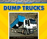 Dump Trucks, Cynthia Roberts, 1592968309