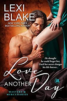Love Another Day (Masters and Mercenaries Book 14) by [Blake, Lexi]