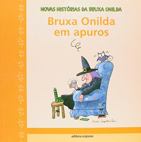 Bruxa Onilda em Apuros - Coleção Novas Histórias da Bruxa Onilda