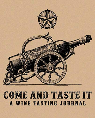 Come and Taste It: A Wine Tasting Journal: A Notebook & Diary for Wine Lovers by Papeterie Bleu