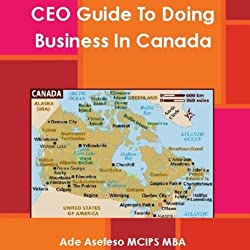 CEO Guide to Doing Business in Canada