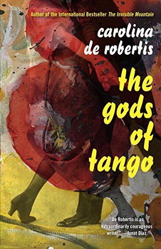 The Gods of Tango: A novel by [De Robertis, Carolina]