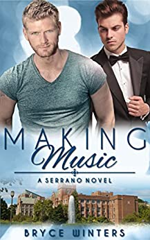 Making Music: A Serrano Novel (Book 1) (The Serranos) by [Winters, Bryce]
