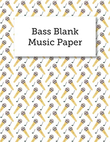 (Bass Blank Music Paper: Blank Bass Guitar Tabs Sheet Music, Musician's Notebook And Staff Lines, Lessons, Songwriting, Composition)