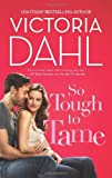 So Tough to Tame (Hqn) by Victoria Dahl (2013-09-24)